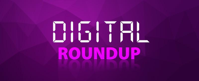 Digital Roundup